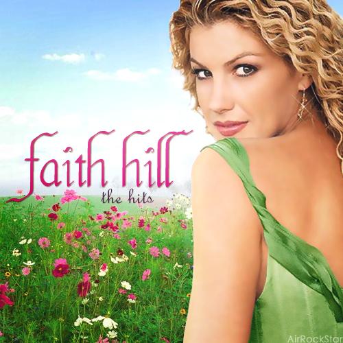 Faith Hill The Hits Album :: Uh Like That [dot] ...