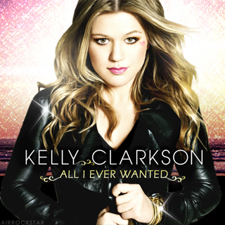 Album Review: Kelly Clarkson - All I Ever Wanted |Kelly Clarkson All I Ever Wanted